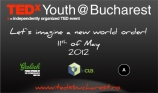 TEDxYouth @ Bucharest - 11 mai